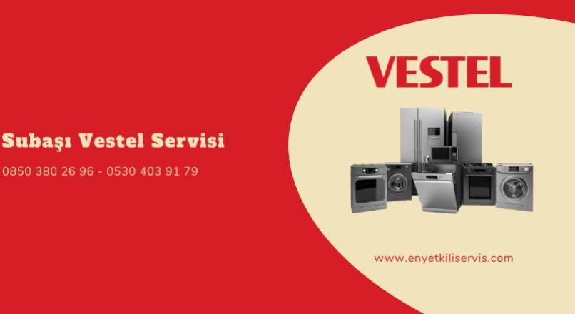 Subaşı Vestel Servisi