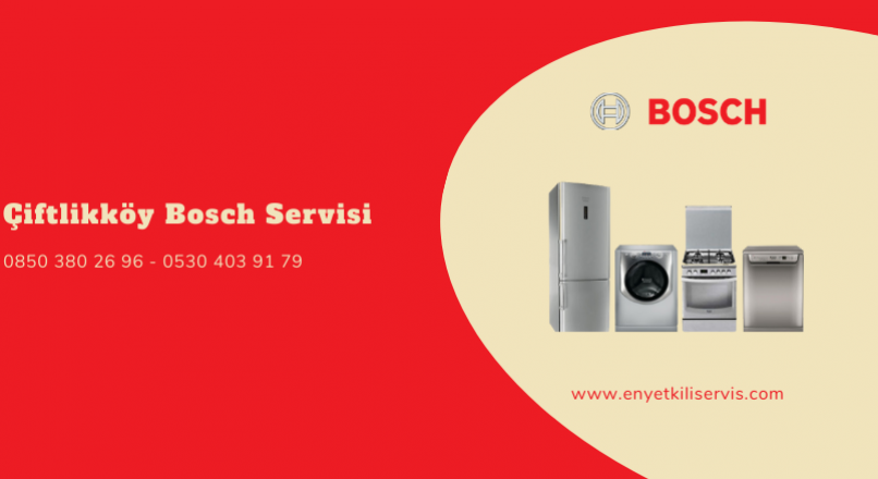 Çiftlikköy Bosch Servisi