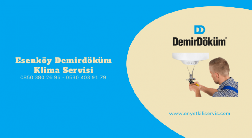 Esenköy Demirdöküm Kombi Servisi
