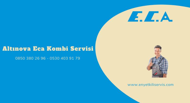Altınova Eca Kombi Servisi
