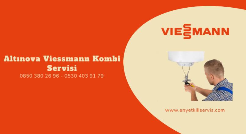 Altınova Viessmann Kombi Servisi