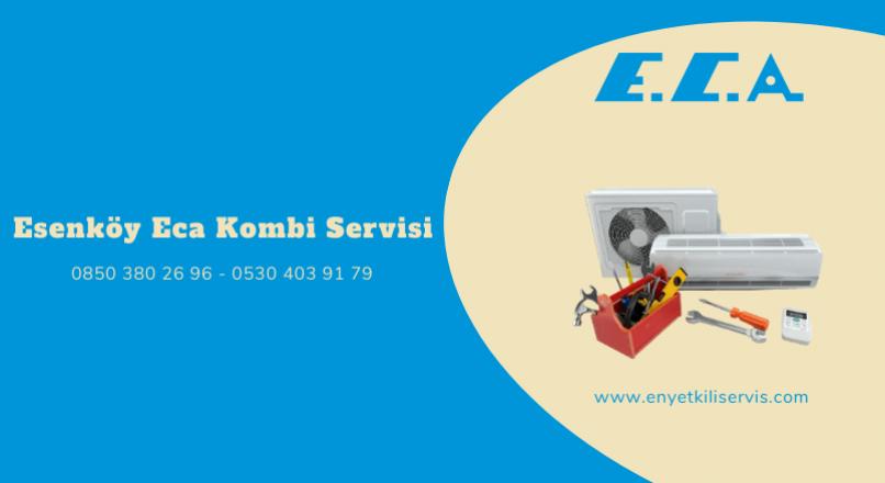 Esenköy Eca Kombi Servisi