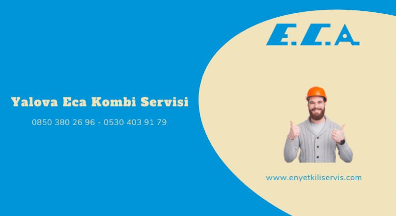 Yalova Eca Kombi Servisi